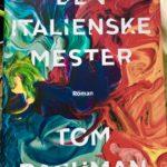 """5 gode grunde til at du skal læse """"Den italienske mester"""" af Tom Rachman"""